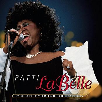 Patti LaBelle - You Are My Friend: The Ballads