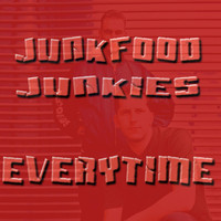 Junkfood Junkies - Everytime / Hardcore