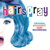 Original Broadway Cast of Hairspray - Hairspray (Original Broadway Cast Recording)