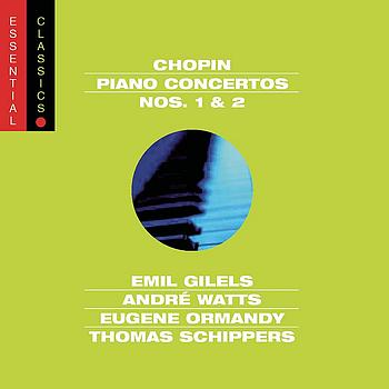 Emil Gilels, André Watts - Chopin: Piano Concertos Nos. 1 & 2