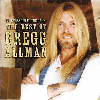 Gregg Allman - No Stranger To The Dark: The Best Of Gregg Allman