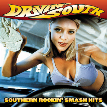 Various Artists - Drivin' South: Southern Rockin' Smash Hits