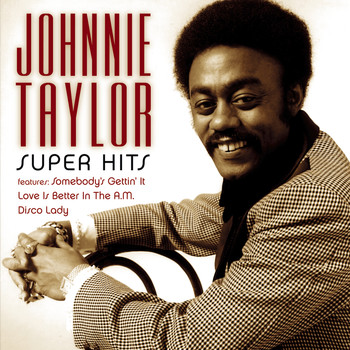 Johnnie Taylor - Super Hits