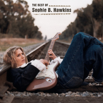 Sophie B. Hawkins - The Best Of Sophie B. Hawkins