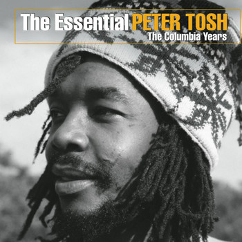 Peter Tosh - The Essential Peter Tosh (The Columbia Years)