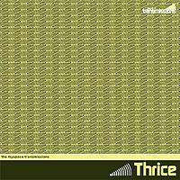 Thrice - The Myspace Transmissions