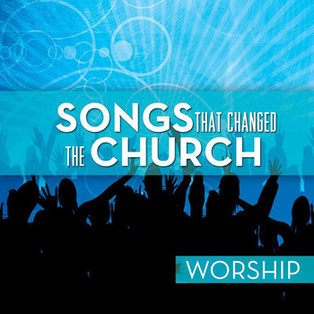 Various Artists - Songs That Changed The Church - Worship