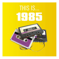 Various Artists - This Is... 1985