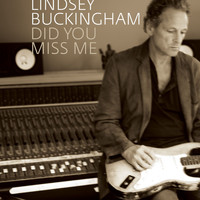 Lindsey Buckingham - Did You Miss Me
