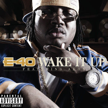 E-40 - Wake It Up (feat. Akon) (Explicit)