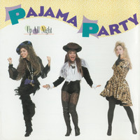 Pajama Party - Up All Night