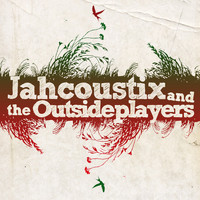 Jahcoustix & The Outsideplayers - Jahcoustix & the Outsideplayers