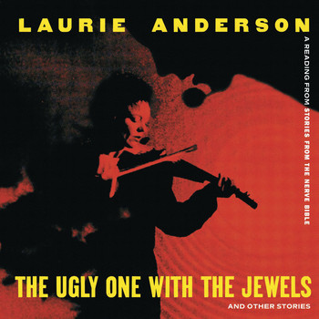 Laurie Anderson - The Ugly One With The Jewels And Other Stories