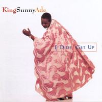 King Sunny Ade - E Dide [Get Up]