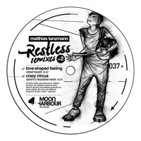 Matthias Tanzmann - Restless Remixes Part 2