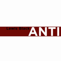 Lewis Black - Anticipation (Explicit)