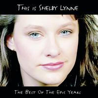 Shelby Lynne - This Is Shelby Lynne (The Best Of the Epic Years)