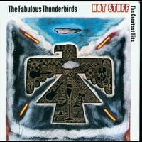 The Fabulous Thunderbirds - Hot Stuff - The Greatest Hits