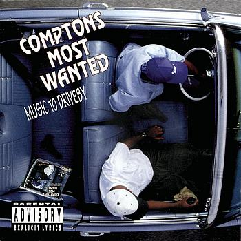 Compton's Most Wanted - Music To Driveby (Explicit)