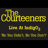 The Courteeners - No You Didn't, No You Don't (Live At Indigo 02)