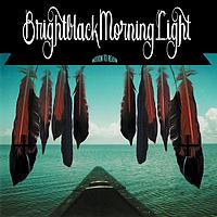 Brightblack Morning Light - Motion To Rejoin