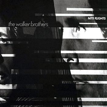 The Walker Brothers - Nite Flights