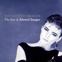 Altered Images - Reflected Images - The Best Of Altered Images
