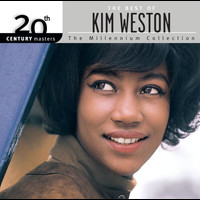Kim Weston - 20th Century Masters: The Millennium Collection: Best Of Kim Weston