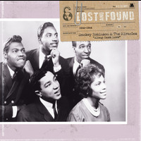 Smokey Robinson & The Miracles - Lost & Found: Along Came Love (1958-1964)
