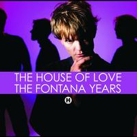The House Of Love - The Fontana Years (2CD set)
