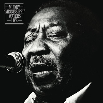 "Muddy Waters - Muddy ""Mississippi"" Waters Live (Legacy Edition)"