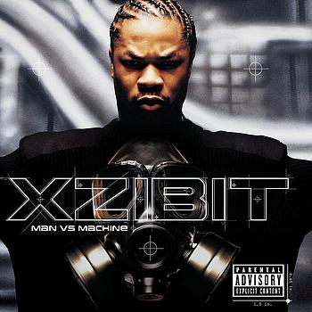 Xzibit - Man VS Machine (Explicit)