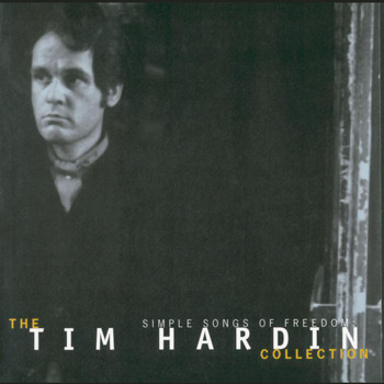 Tim Hardin - Simple Songs Of Freedom:  The Tim Hardin Collection