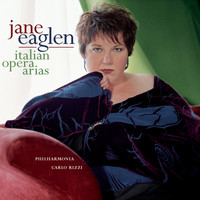 Jane Eaglen - Jane Eaglen Sings Italian Opera Arias