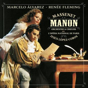 Marcelo Avarez, Renee Fleming, The Orchestra and Chorus of the Opéra National de Paris - Manon