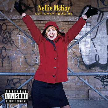Nellie McKay - Get Away From Me (Explicit)