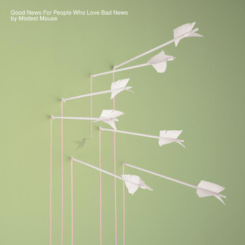Modest Mouse - Good News For People Who Love Bad News (Explicit)
