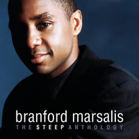 Branford Marsalis - The Steep Anthology
