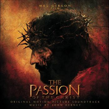 Original Motion Picture Soundtrack - The Passion Of The Christ - Original Motion Picture Soundtrack