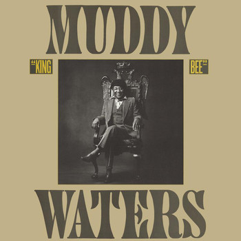 Muddy Waters - King Bee