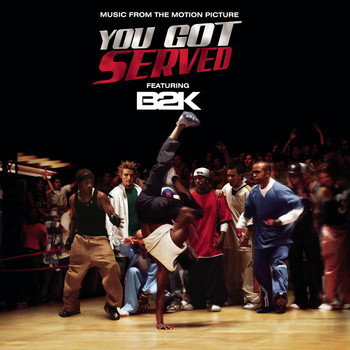"B2K - B2K Presents ""You Got Served"" Soundtrack"