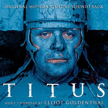 Elliot Goldenthal - Titus - Original Motion Picture Soundtrack