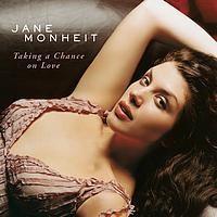 Jane Monheit - Taking A Chance On Love