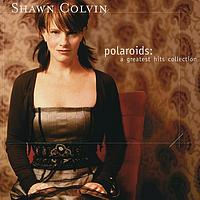 Shawn Colvin - Polaroids: A Greatest Hits Collection