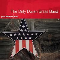 The Dirty Dozen Brass Band - Jazz Moods - Hot