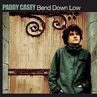 Paddy Casey - Bend Down Low
