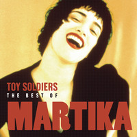 Martika - Toy Soldiers: The Best Of Martika