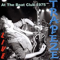 Trapeze - Live At The Boat Club 1975