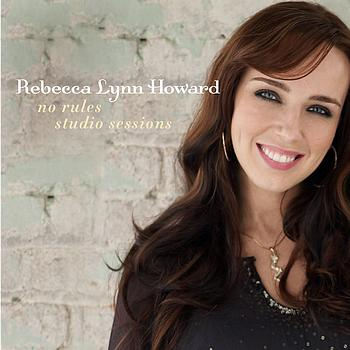 Rebecca Lynn Howard - No Rules Studio Sessions