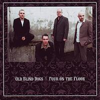 Old Blind Dogs - Four On The Floor